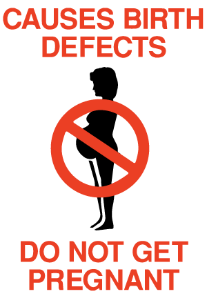 Accutane causes birth defects - Do Not Get Pregnant